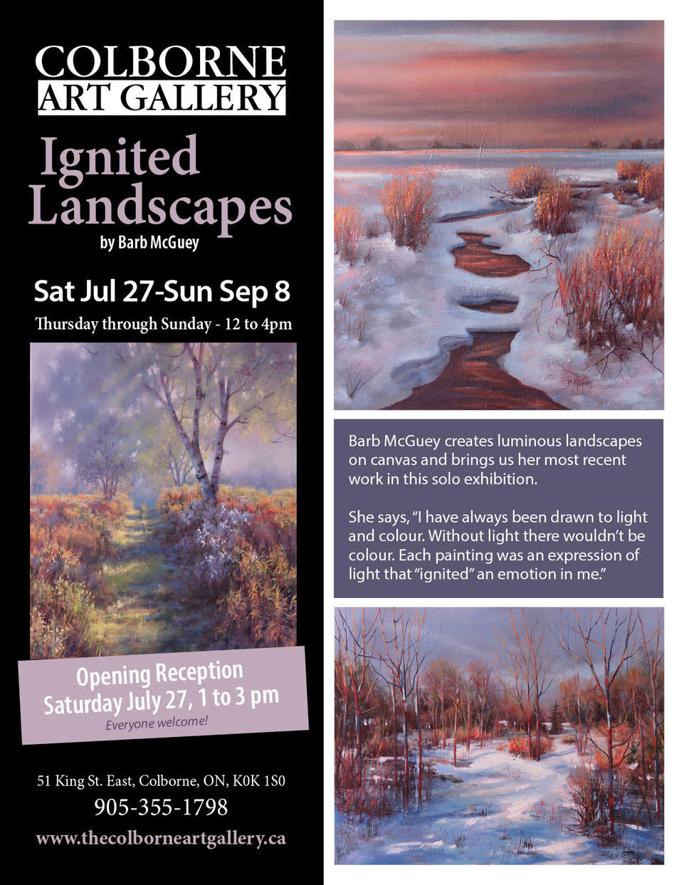 Ignited Landscapes by Barb McGuey. Sat Jul 27 - Sun Sep 8, 2019. Thursday through Sunday - 12 to 4 PM. Opening reception Saturday July 27, 1 to 3 PM. Barb McGuey creates luminous landscapes on canvas and brings us her most recent work in this solo exhibition. She says, I have always been drawn to the light and colour. Without light there wouldn't be colour. Each painting was an expression of light that ignited an emotion in me.